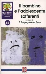 Quaderni di psicoterapia infantile. Vol. 45: Il bambino e l'adolescente sofferenti.