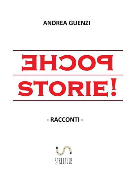 Poche storie! - Andrea Guenzi - ebook