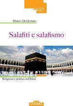 Salafiti e salafismo. Religione e politica nell'Islam