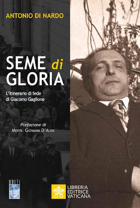 Seme di Gloria. L'itinerario di fede di Giacomo Gaglione - Antonio Di Nardo - copertina