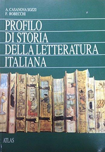 Profilo di storia della letteratura italiana. Per le Scuole superiori -  Adelaide Sozzi Casanova, Franco Robecchi - copertina