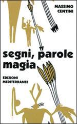 Segni, parole, magia. Il linguaggio magico