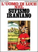 L' uomo di luce nel sufismo iraniano