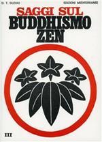 Saggi sul buddhismo zen. Vol. 3: La trasformazione del buddhismo e l'Influenza dello zen sulla cultura giapponese.