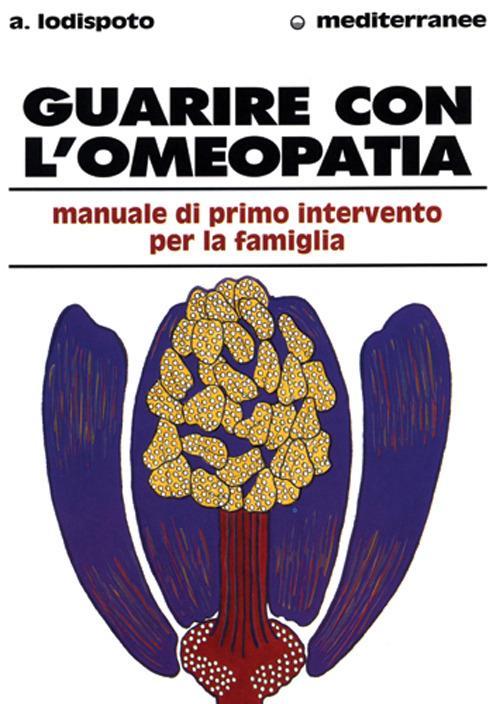 Guarire con l'omeopatia - Alberto Lodispoto - copertina