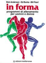 In forma. Programmi di allenamento per uomini e donne