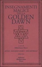 Insegnamenti magici della Golden Dawn. Rituali, documenti segreti, testi dottrinali. Vol. 3