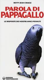 Parola di pappagallo. Le risposte dei nostri amici pennuti