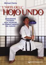 L' arte dell'hojo undo. Aggiungere potenza alle tecniche di combattimento del karate