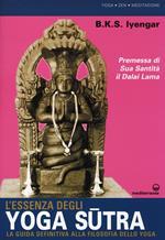 L' essenza degli yoga sutra. La guida definitiva alla filosofia dello yoga