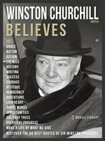 Winston Churchill Quotes And Believes