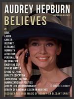 Audrey Hepburn Quotes And Believes