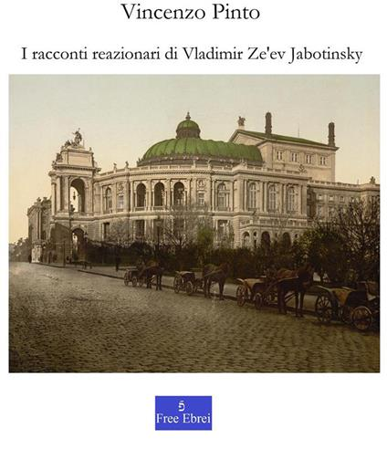 I racconti reazionari di Vladimir Ze'ev Jabotinsky - Vincenzo Pinto - ebook