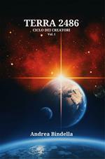 Terra 2486. Ciclo dei creatori. Vol. 1