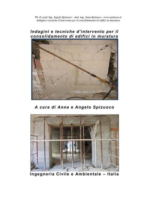 Indagini e tecniche d'intervento per il consolidamento di edifici in muratura - Angelo Spizuoco,Anna Spizuoco - ebook