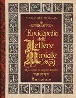 Enciclopedia delle lettere miniate. Una raccolta di calligrafie decorative. Ediz. a spirale