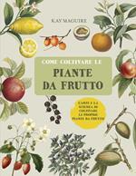 Come coltivare le piante da frutto