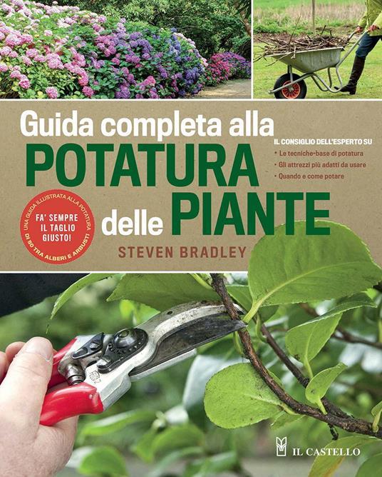 Guida completa alla potatura delle piante. Ediz. illustrata - Steve Bradley - copertina
