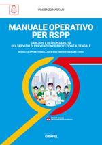 Manuale operativo per RSPP. Obblighi e responsabilità del servizio di prevenzione e protezione aziendale. Modalità operative alla luce dell'emergenza SARS-CoV-2