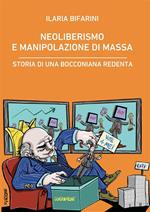 Neoliberismo e manipolazione di massa. Storia di una bocconiana redenta