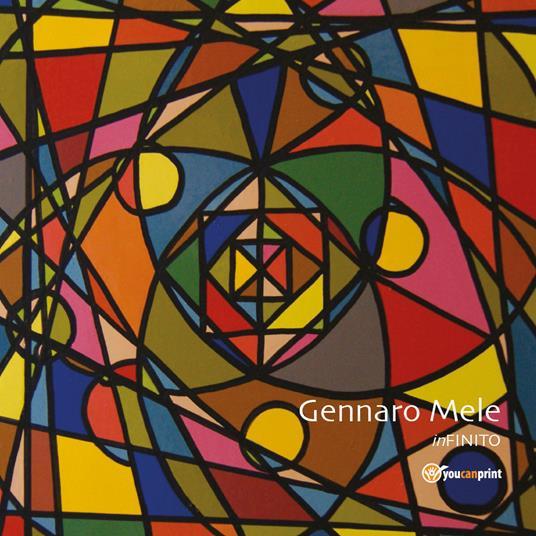 InFINITO. Catalogo della mostra (Monza, 30 ottobre-25 novembre 2018). Ediz. illustrata - Gennaro Mele - copertina