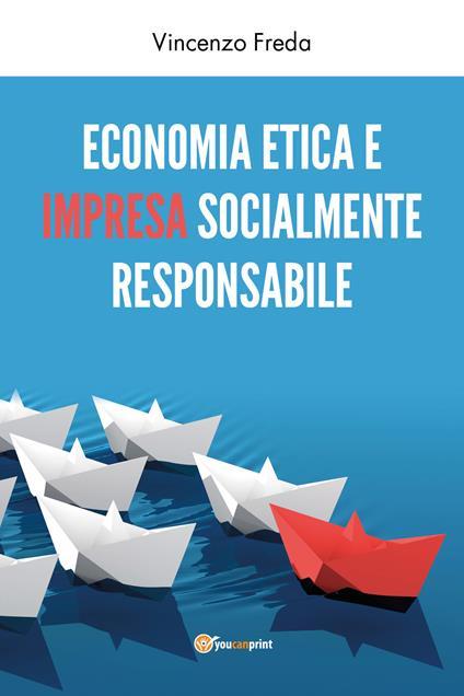 Economia etica e impresa socialmente responsabile - Vincenzo Freda - copertina
