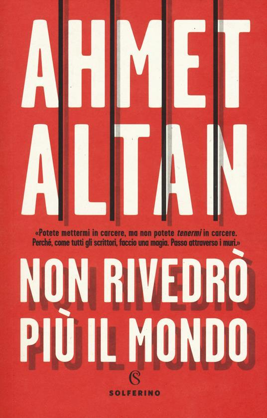 Non rivedrò più il mondo - Ahmet Altan - copertina