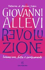 Revoluzione. Innovazione, follia e cambiamento
