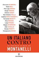 Un italiano contro. Il secolo lungo di Montanelli
