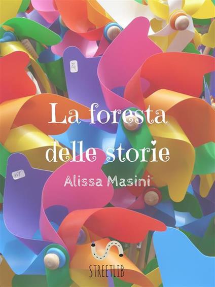 La foresta delle storie - Alissa Masini - ebook