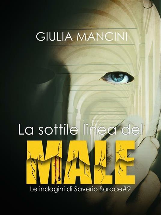 La sottile linea del male. Le indagini di Saverio Sorace. Vol. 2 - Giulia Mancini - ebook
