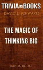 The Magic of Thinking Big by David J. Schwartz (Trivia-On-Books)