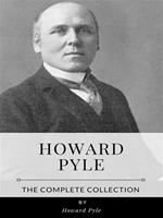 Howard Pyle – The Complete Collection