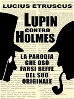 Lupin contro Holmes. La parodia che si fece beffe dell'originale