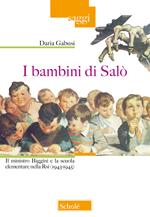 I bambini di Salò. Il ministro Biggini e la scuola elementare nella Rsi (1943-1945)