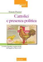 Cattolici e presenza politica. La storia, l'attualità, la spinta morale dell'Appello ai «liberi e forti»