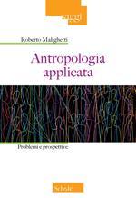 Antropologia applicata. Problemi e prospettive