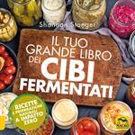 Il tuo grande libro dei cibi fermentati