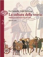 La cultura della storia. Laboratorio. Per le Scuole superiori. Vol. 2: Dall'impero dei Severi al secolo XIV.