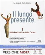 Il lungo presente. Con Atlante di storia e geografia. Con e-book. Con espansione online. Vol. 1