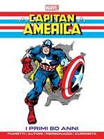 Capitan America. I primi 80 anni