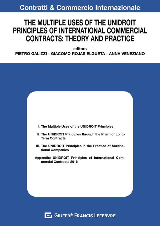 The multiple uses of the unidroit principles of international commercial contracts: theory and practice - copertina