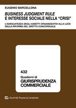 Business judgment rule e interesse sociale nella «crisi». L'adeguatezza degli assetti organizzativi alla luce della riforma del diritto concorsuale