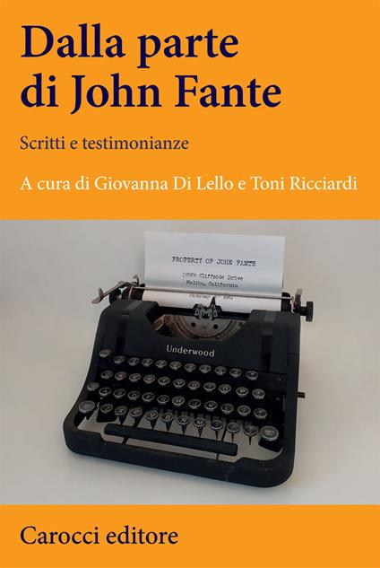 Dalla parte di John Fante. Scritti e testimonianze - copertina
