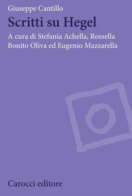 Scritti su Hegel - Giuseppe Cantillo - copertina