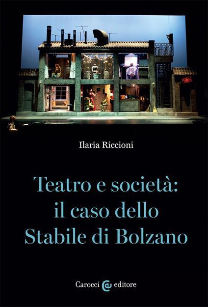 Teatro e società: il caso dello stabile di Bolzano - Ilaria Riccioni - copertina