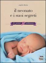 Il neonato e i suoi segreti. Le prime 8 settimane