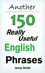 Another Really Useful English Phrases
