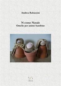 N come Natale. Omelie per anime bambine - Andrea Rabassini - ebook