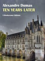 The Vicomte of Bragelonne: Ten Years Later